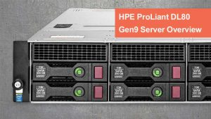 بررسی سرور HPE ProLiant DL80 Gen9