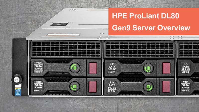 بررسی سرور HPE ProLiant DL80 Gen9